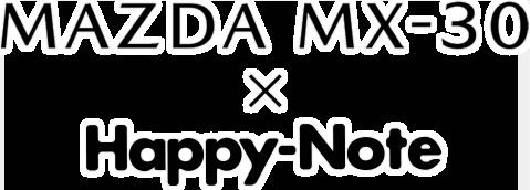 MAZDA × Happy-Note